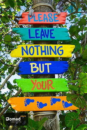Please leave nothing but your footprint - Sustainable Tourism